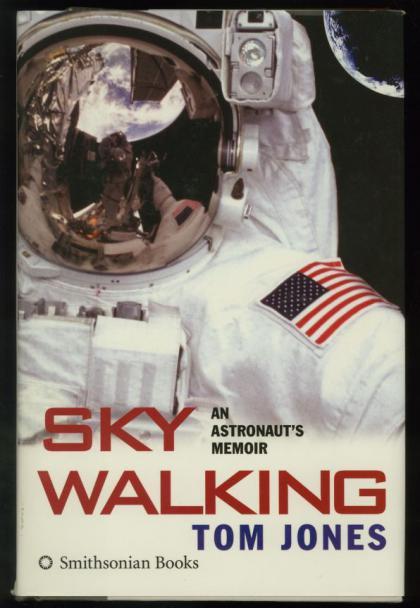 Sky Walking: An Astronaut's Memoir