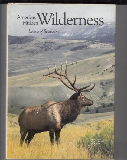 America's Hidden Wilderness: Lands of Seclusion