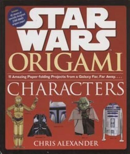 Star War Origami Characters: 11 Amazing Paper-folding Projects from a Galaxy Far, Far Away. . . .