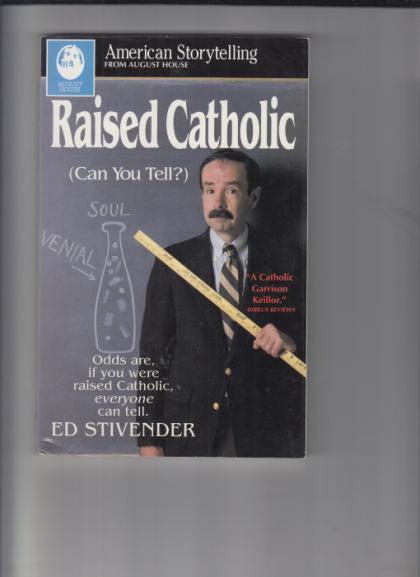 Raised Catholic (Can You Tell?)