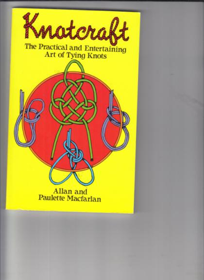 Knotcraft: The Practical and Entertaining Art of Tying Knots