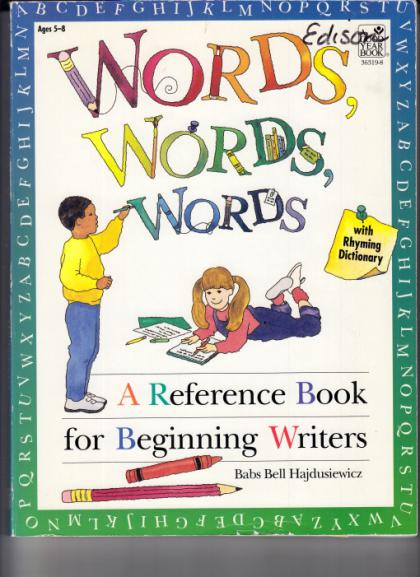 Words, Words, Words: A Reference Book for Beginning Writers