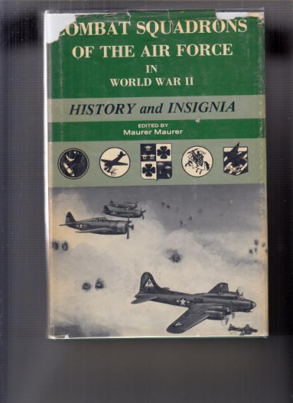 Combat Squadrons of the Air Force in World War II: History and Insignia