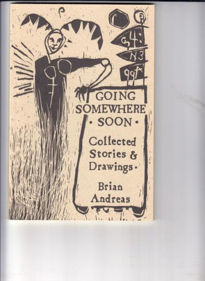 Going Somewhere Soon: Collected Stories & Drawings