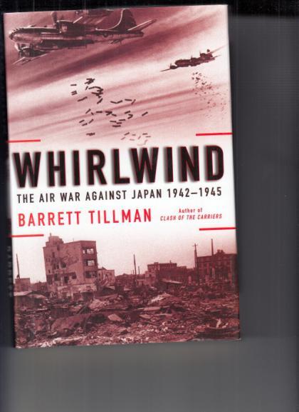 Whirlwind: The Air War Against Japan 1942-1945